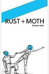 RUST + MOTH Summer 2015 Kindle Edition