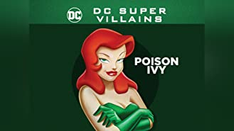 DC Super-Villains: Poison Ivy: The Complete First Season