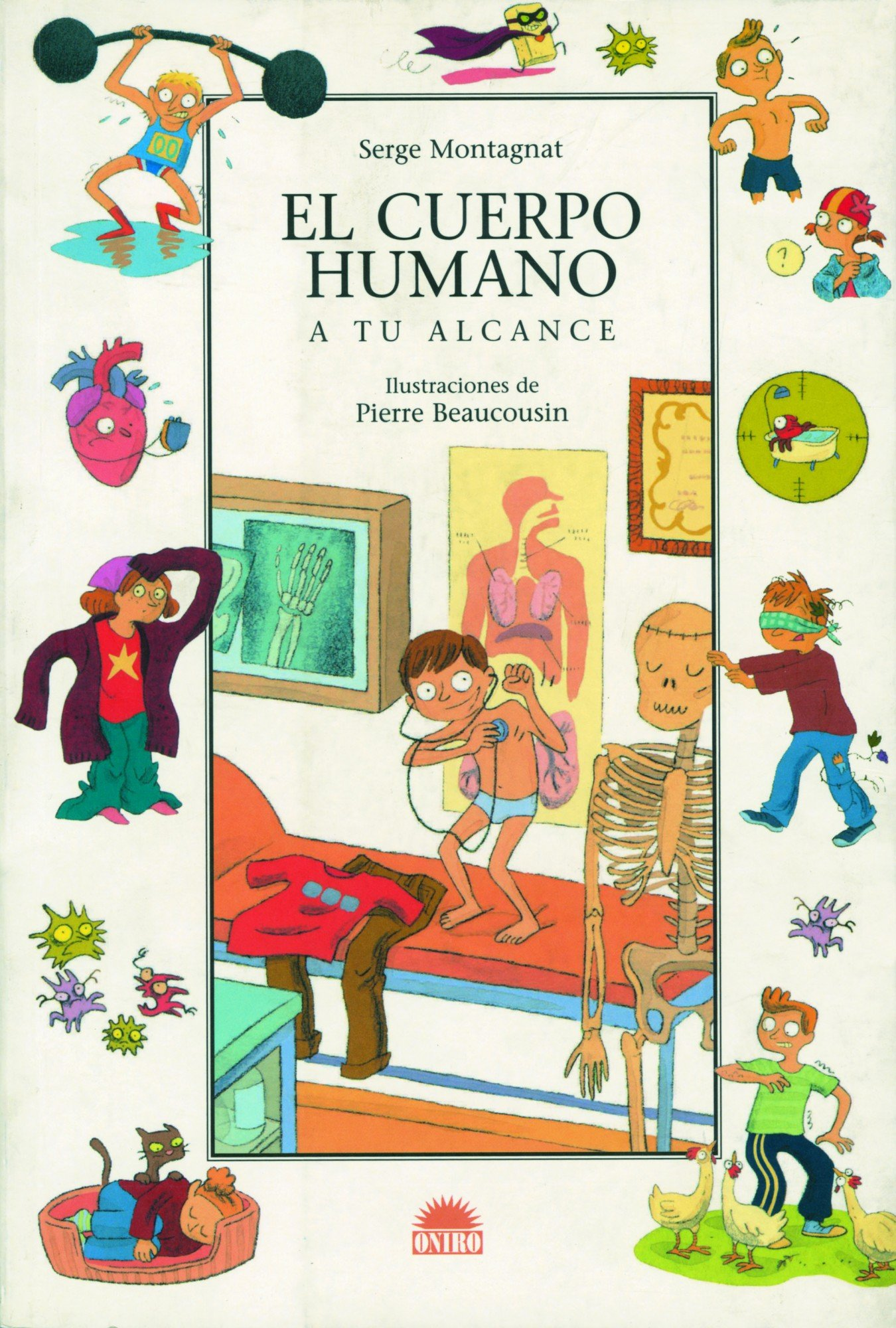 El Cuerpo Humano/ The Human Body: A Tu Alcance / at Your Reach (Spanish Edition) by Brand: Oniro