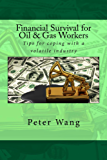 Financial Survival for Oil & Gas Workers: Tips for coping with a volatile industry