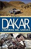 Dakar. L'inferno nel Sahara