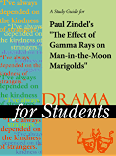 the effect of gamma rays on man in the moon marigolds plays by  a study guide for paul zindel s the effects of gamma rays on man in