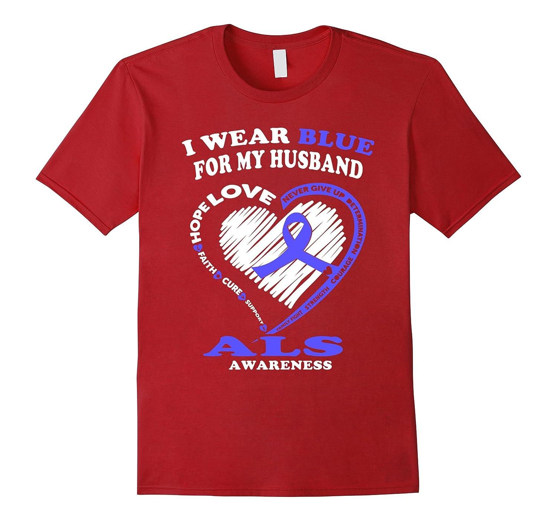 ALS Awareness T Shirt - I Wear Blue For My Husband-CL