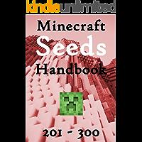 Minecraft Seeds Handbook: Seeds 201 - 300, Minecraft 1.12, Unofficial