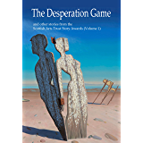 The Desperation Game: and other stories from the Scottish Arts Trust Story Awards (English Edition)