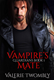 Vampire's Mate (Guardians Book 1)