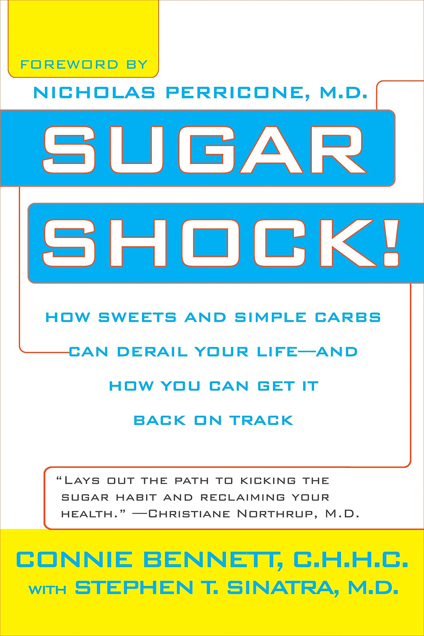 22cbf4773 Sugar Shock!  How Sweets and Simple Carbs Can Derail Your Life--and ...