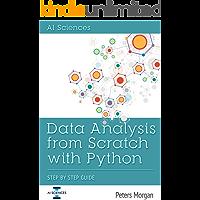 Data Analysis From Scratch With Python: Beginner Guide using Python,  Pandas, NumPy, Scikit-Learn, IPython, TensorFlow and Matplotlib