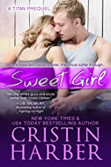 Sweet Girl: A Titan New Adult Romance Prequel (Titan series) Kindle Edition