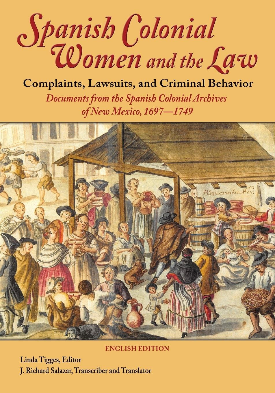 Spanish Colonial Women and the Law: Complaints, Lawsuits, and Criminal Behavior (English Edition) pdf epub