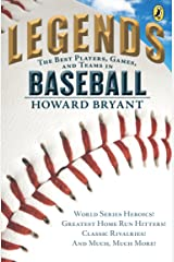 Legends: The Best Players, Games, and Teams in Baseball: World Series Heroics! Greatest Homerun Hitters! Classic Rivalries! And Much, Much More! Kindle Edition