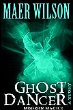 Ghost Dancer (A Modern Magics Story)