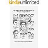 """""""The Many Faces of Frida Kahlo; An Artist's Interpretation"""": 20 Pencil Drawings with Artist's Commentary (English Edition)"""