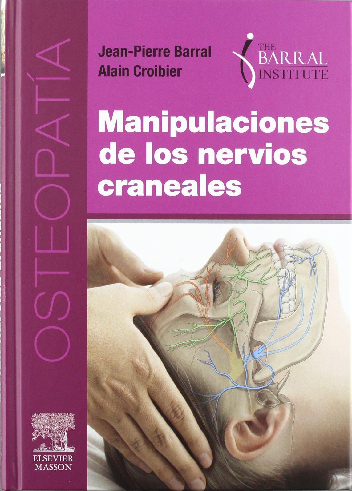Manipulaciones de los nervios craneales: Amazon.es: J.-P. Barral: Libros