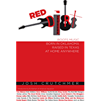 Red Dirt: Roots Music Born in Oklahoma, Raised in Texas, At Home Anywhere book cover
