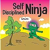 Self Disciplined Ninja: A Children's Book About Improving Willpower (Ninja Life Hacks 47)