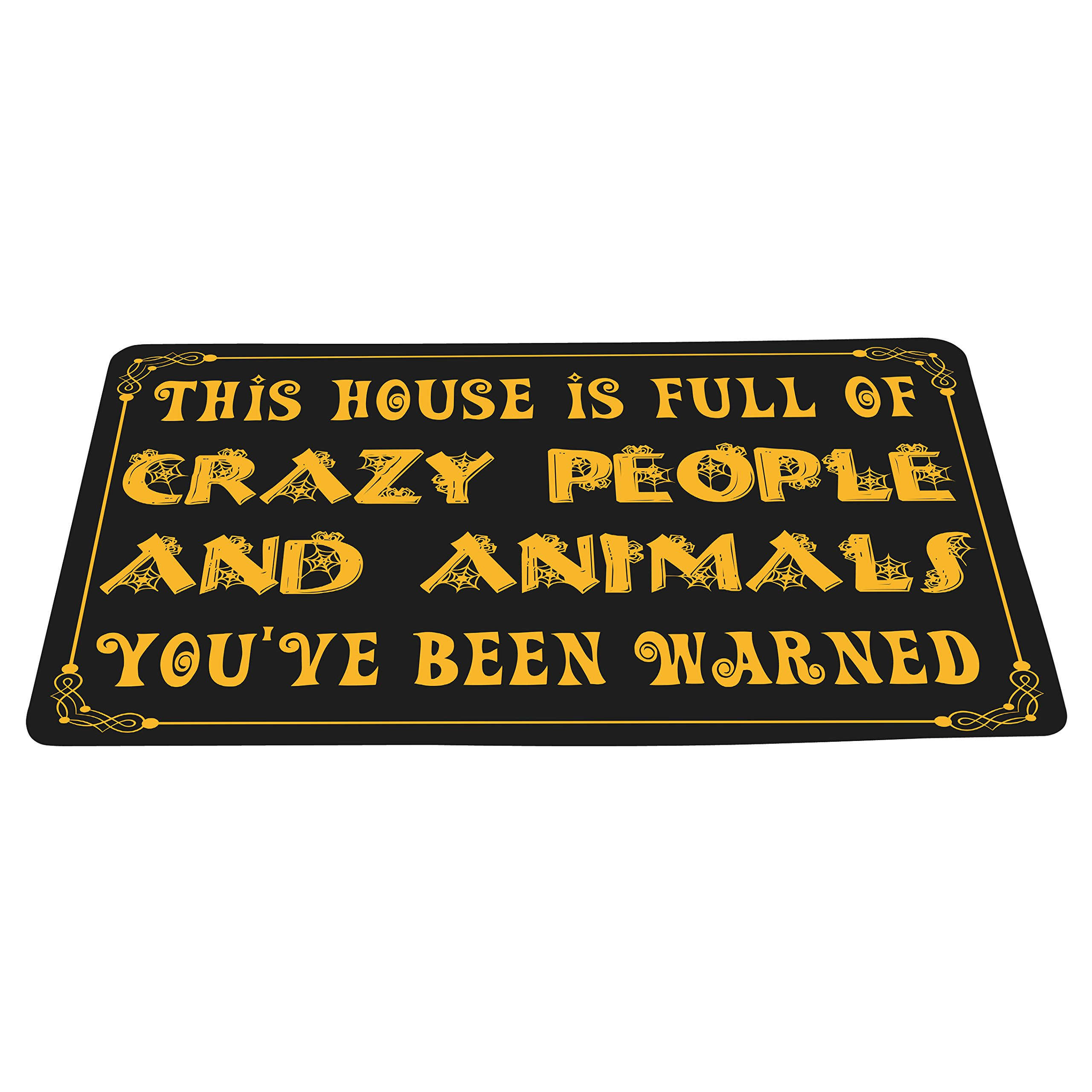 wizardry1986 This House Is Full Of Crazy People And Animals You've Been Warned Funny Floor Mat With Non-Slip Backing Novelty Bath Mat Rug Excellent Home Decor 16'' × 24''