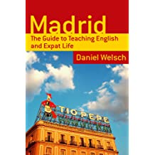 Madrid: The Guide to Teaching English and Expat Life Nov 11, 2011