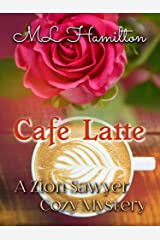 Cafe Latte (A Zion Sawyer Cozy Mystery Book 6) Kindle Edition