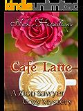 Cafe Latte (A Zion Sawyer Cozy Mystery Book 6)