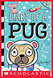 Pug's Snow Day: A Branches Book (Diary of a Pug #2)