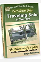 For Women Only: Traveling Solo In Your RV Kindle Edition