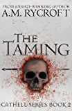 The Taming (Cathell Book 2)