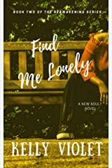 Find Me Lonely (The Reawakening Series Book 2) Kindle Edition
