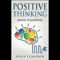 Positive Thinking: Power of Positivity (Positive Energy,Mindset,Self improvement,Affirmations.) (English Edition)