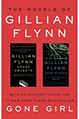 The Novels of Gillian Flynn: Sharp Objects, Dark Places Kindle Edition