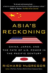 Asia's Reckoning: China, Japan, and the Fate of U.S. Power in the Pacific Century Kindle Edition
