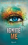 Ignite Me (versione italiana) (Trilogia di Shatter Me)