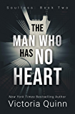 The Man Who Has No Heart (Soulless Book 2)