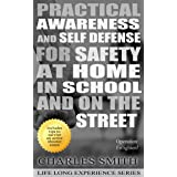 Practical Awareness And Self Defense For Safety At Home In School And On The Street: OPERATION: Enlighten! (Life Long Experie