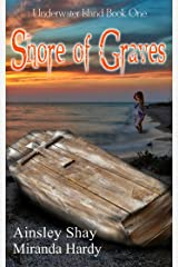Shore of Graves (Underwater Island Series Book 1) Kindle Edition