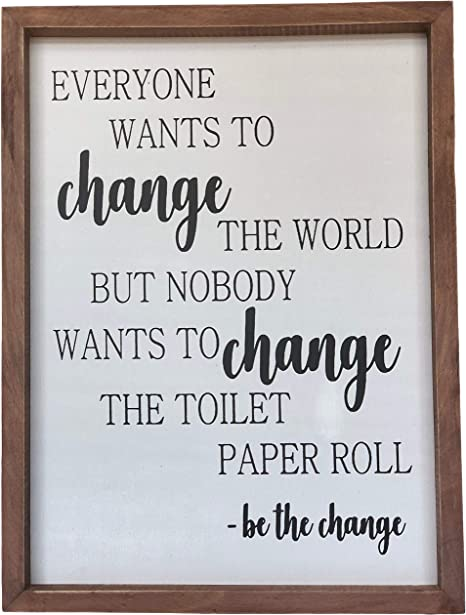 Amazon Com Farmhouse Bathroom Decoration Be The Change Rustic Wall Art Bathroom Decor Funny Black And White Toilet Paper Quote With Wooden Frame Clear And Easy To Read Sign