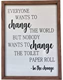 Farmhouse Bathroom Decoration - Be The Change Rustic Wall Art Bathroom Decor - Funny Black and White Toilet Paper Quote…