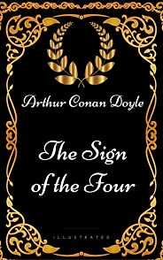The Sign of the Four: By Sir Arthur Conan Doyle - Illustrated (English Edition)