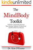 The MindBody Toolkit: 10 Tools to Instantly Increase Your Energy, Enhance Productivity and Even Reverse Disease (English Edition)