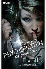 Porträt der Psychopathin als junge Frau: Thriller (German Edition) Kindle Edition