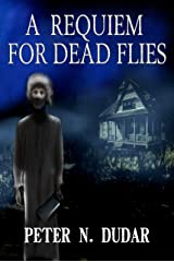 A Requiem for Dead Flies: A Supernatural Ghost Thriller Kindle Edition