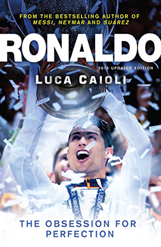 Ronaldo: The Obsession for Perfect - 2015 Updated Edition