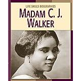 Madame C. J. Walker (21st Century Skills Library: Life Skills Biographies)