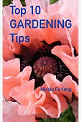 Top Ten Gardening Tips: The How-To Perennial Gardening Guide for Everyone Kindle Edition