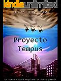 Proyecto Tempus: Un nuevo futuro requiere un nuevo pasado