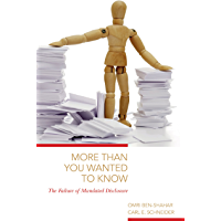 More Than You Wanted to Know: The Failure of Mandated Disclosure