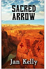 Sacred Arrow: Book Four of The Arizona Series Kindle Edition