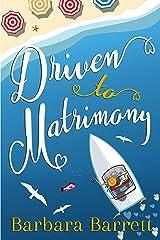Driven to Matrimony Kindle Edition