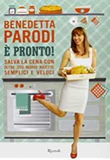 amazon.it: benvenuti nella mia cucina - benedetta parodi - libri - Ricette Di Cucina Benedetta Parodi