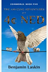The Amazing Adventures of 4¢ Ned (Coinworld: Book Five) Kindle Edition